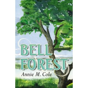 Bell Forest by Annie M. Cole